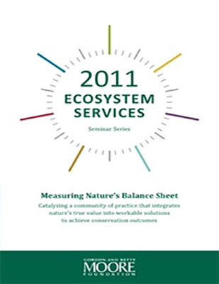 Measuring Nature�s Balance Sheet of 2011 Ecosystem Services Seminar Series