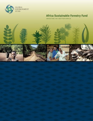 Africa Sustainable Forestry Fund: Investing in a Better Africa