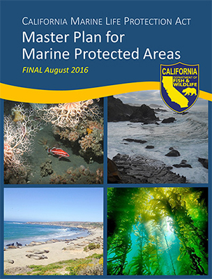 California Marine Life Protection Act 2016 Master Plan for Marine Protected Areas
